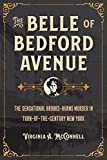The Belle of Bedford Avenue: The Sensational Brooks-Burns Murder in Turn-of-the-Century New York (True Crime History)