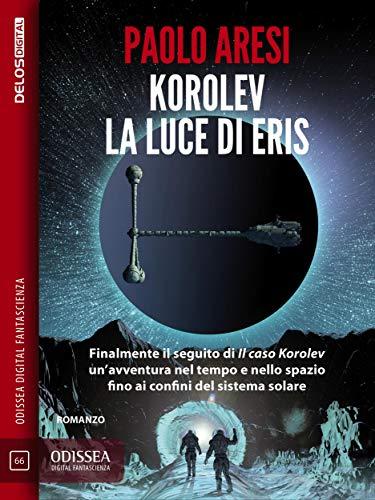 Korolev, la luce di Eris: Korolev 2