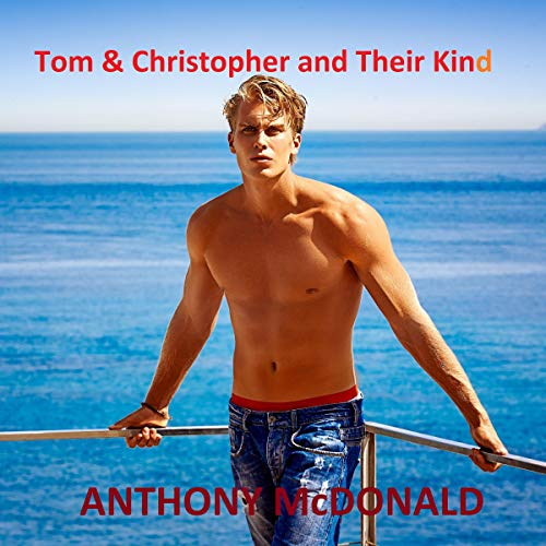Tom & Christopher and Their Kind audiobook cover art