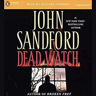 Dead Watch                   By:                                                                                                                                 John Sandford                               Narrated by:                                                                                                                                 Richard Ferrone                      Length: 10 hrs and 4 mins     1,109 ratings     Overall 4.2