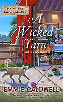 A Wicked Yarn (A Craft Fair Knitters Mystery Book 1) by [Emmie Caldwell]
