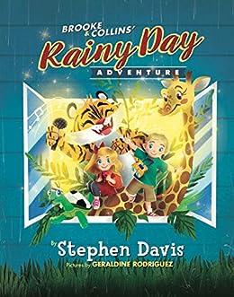 Brooke & Collins' Rainy Day Adventure by [Stephen Davis]