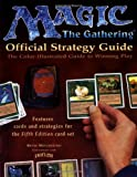 Magic: The Gathering -- Official Strategy Guide: The Color-Illustrated Guide to Winning Play