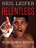 Image of Relentless: The Stories behind the Photographs (Focus on American History Series)