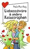 Liebesschwüre & andere Katastrophen (Freche Mädchen - freche Bücher!)