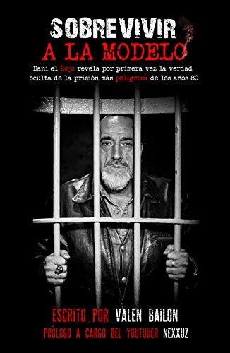 SOBREVIVIR A LA MODELO: Dani el Rojo, el exatracador más famoso de España, revela por primera vez la verdad oculta de la prisión más peligrosa de los años 80