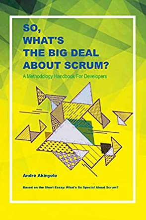 So, What's the Big Deal About Scrum?