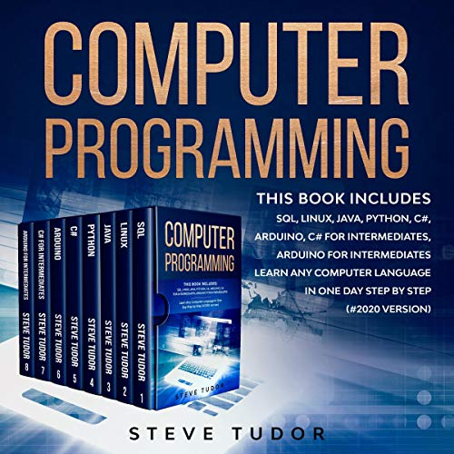 Computer Programming: Learn Any Computer Language in One Day Step by Step (#2020 Version): This Book