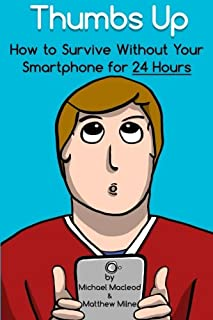 Thumbs Up: How to Survive Without Your Smartphone for 24 Hours