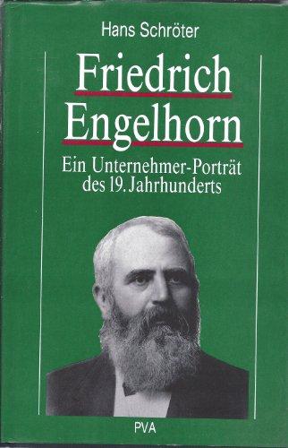 Friedrich Engelhorn. Ein Unternehmer-Porträt des 19. Jahrhunderts