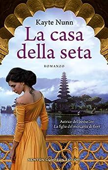 La casa della seta (Italian Edition) par [Kayte Nunn]