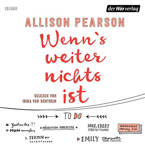 Wenn's weiter nichts ist                   By:                                                                                                                                 Allison Pearson                               Narrated by:                                                                                                                                 Irina von Bentheim                      Length: 11 hrs and 10 mins     Not rated yet     Overall 0.0