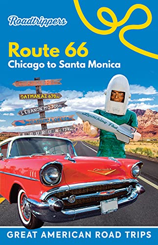 Roadtrippers Route 66: Chicago to Santa Monica (Great American Road Trips)