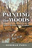 Painting the Woods: Nature, Memory, and Metaphor