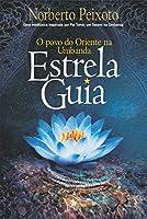 Estrela guia: o povo do oriente na umbanda