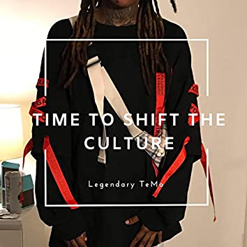 Time to Shift the Culture