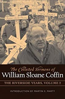 COLLECTED SERMONS OF WILLIAM SLOANE COFFIN: Volume 2 - The Riverside Years: Years 1983 1987 (English Edition)