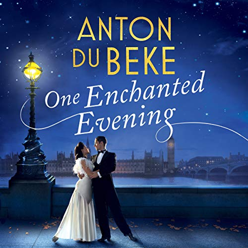 One Enchanted Evening                   By:                                                                                                                                 Anton Du Beke                               Narrated by:                                                                                                                                 Julian Ovenden                      Length: 12 hrs and 23 mins     312 ratings     Overall 4.2