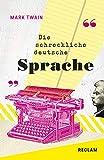 Die schreckliche deutsche Sprache / The Awful German Language: Englisch/Deutsch (Reclams Universal-Bibliothek) (German Edition)