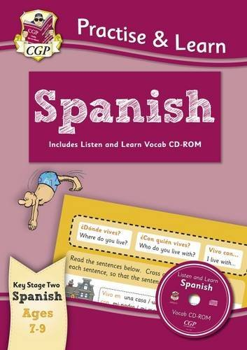 New Curriculum Practise & Learn: Spanish for Ages 7-9 - with vocab CD-ROM by CGP Books (2016-08-26)