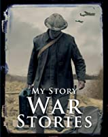 War Stories (My Story Collections)