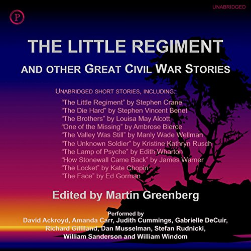 The Little Regiment and Other Great Civil War Stories                   By:                                                                                                                                 Martin Greenberg - editor                               Narrated by:                                                                                                                                 Davi Ackroyd,                                                                                        Amanda Carr,                                                                                        Judith Cummings,                   and others                 Length: 6 hrs and 18 mins     1 rating     Overall 5.0