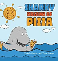 Sharky Dreams of Pizza