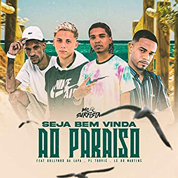 Seja Bem Vinda ao Paraíso (feat. PL Torvic, DJ Dollynho Da Lapa & DJ Lc do Martins)