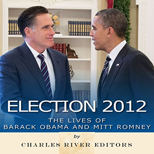 Election 2012: The Lives of Barack Obama and Mitt Romney Titelbild