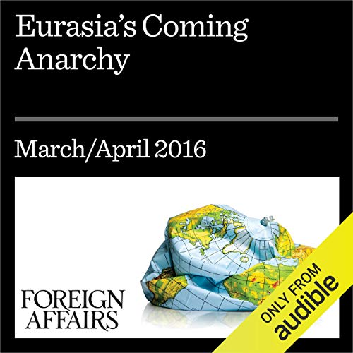 Eurasia's Coming Anarchy cover art