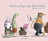 Alice au pays des merveilles by Anne Herbauts;Lewis Carroll(2002-10-17) - Casterman - 01/01/2002