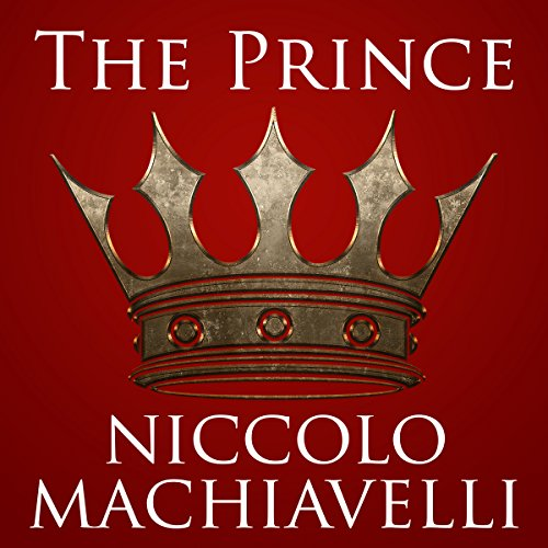 The Prince                   By:                                                                                                                                 Niccolo Machiavelli                               Narrated by:                                                                                                                                 Christopher Boozell                      Length: 4 hrs and 21 mins     Not rated yet     Overall 0.0