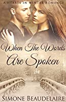 When The Words Are Spoken (Hearts in Winter)