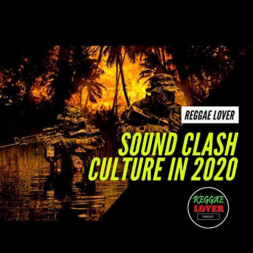 Sound Clash Culture in 2020