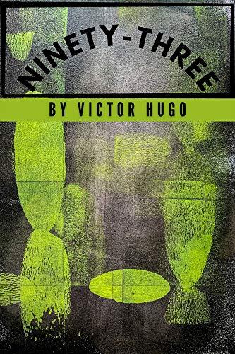 Ninety-Three by Victor Hugo (English Edition)