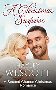 A Christmas Surprise: A Second Chance Christmas Romance by [Hayley Wescott, Sweet River Publishing]