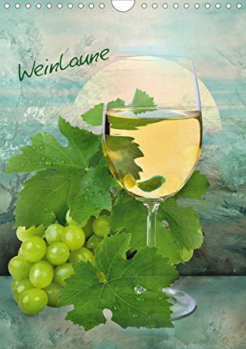 Weinlaune (Wandkalender 2021 DIN A4 hoch)