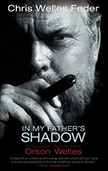 In My Father's Shadow: A Daughter Remembers Orson Welles by [Chris Welles Feder]