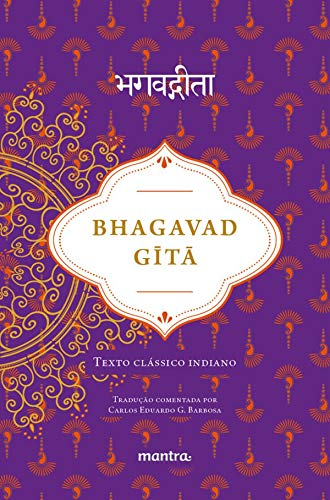 Bhagavad Gita: Texto Clássico Indiano