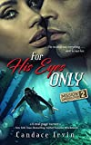 For His Eyes Only: A Military Romantic Suspense (Mission: Undercover Book 2)