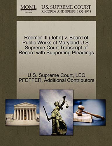 Roemer III (John) V. Board of Public Works of Maryland U.S. Supreme Court Transcript of Record with Supporting Pleadings