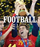 By Igloo Books Ltd Football: The History of the Beautiful Sport (Focus on Midi) Hardcover - April 2011