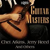 Guitar Masters: Chet Atkins, Jerry Reed and More!
