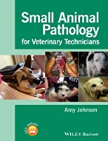 Small Animal Pathology for Veterinary Technicians by Amy Johnson(2014-04-07)