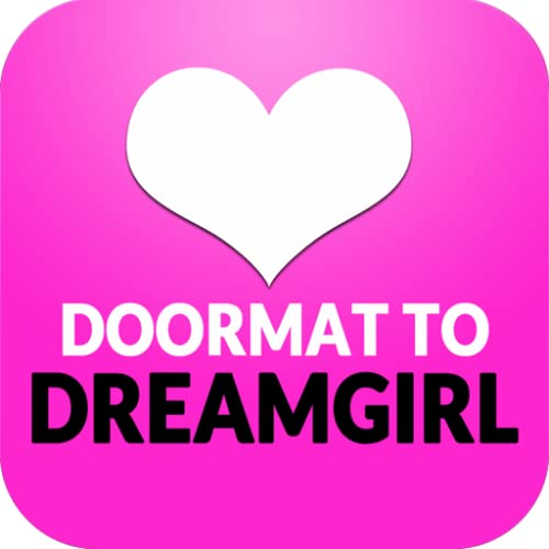 From Doormat to Dreamgirl