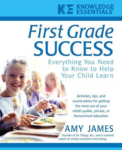 First Grade Success: Everything You Need to Know to Help Your Child Learn (Knowledge Essentials)