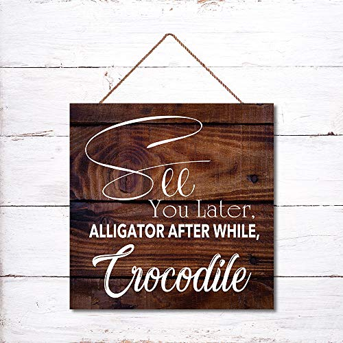 onepicebest Hanging Wooden Sign, Wood Plaque Sign Farmhouse Rustic Home Decor Wall Art, See You Later, Alligator After While, Crocodile Sign, 12 x 12 Inch