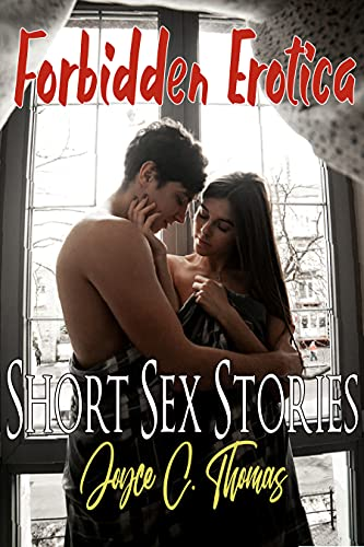 Forbidden Erotica Short Sex Stories: First Time Adult Sex Hot Short Stories for Adult and Women Bundle Collection (English Edition)