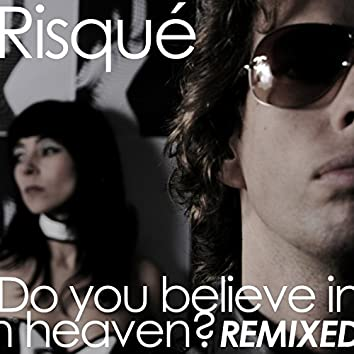 Do You Believe in Heaven? (Remixed)