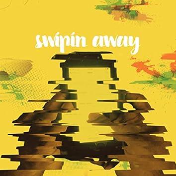 Swipin Away